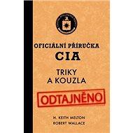 Oficiální příručka CIA: Triky a kouzla - Kniha