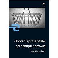 Chování spotřebitele při nákupu potravin - Kniha