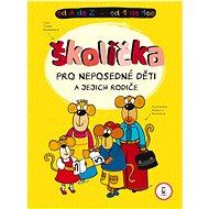 Školička pro neposedné děti a jejich rodiče - Kniha