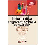 Informatika a výpočetní technika pro SŠ: Teoretická učebnice - Kniha
