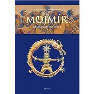 Mojmír Cesta pravého krále - Kniha