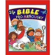 Bible pro mrňousky - Kniha