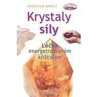 Krystaly síly: Léčba energetizovaným křišťálem