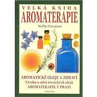 Velká kniha aromaterapie - Kniha