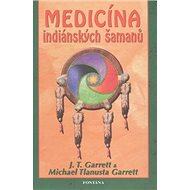 Medicína indiánských šamanů - Kniha