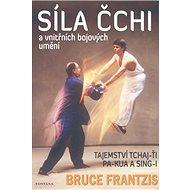 Síla Čchi a vnitřních bojových umění - Kniha