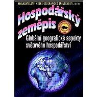 Hospodářský zeměpis: Globální geografické aspekty světového hospodářství - Kniha
