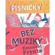Písničky bez muziky - Kniha