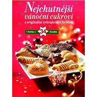 Nejchutnější vánoční cukroví: S originální vykrajovací formou - Kniha