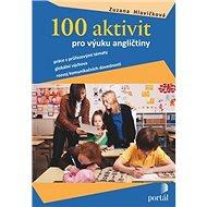100 aktivit pto výuku angličtiny - Kniha