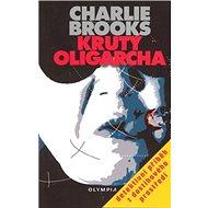 Krutý oligarcha: Detektivní příběh z dostihového prostředí - Kniha