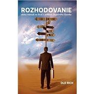 Rozhodovanie: alebo manuál na život z pohľadu úspešného človeka - Kniha