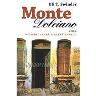 Monte Dolciano: aneb Vyznání lásky jedné italské vesnici - Kniha