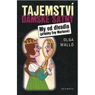 Tajemství dámské šatny: My od divadla - příběhy Evy Markové - Kniha