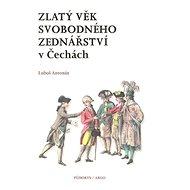 Zlatý věk svobodného zednářství v Čechách - Kniha