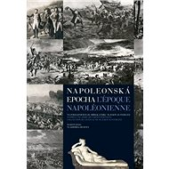 Napoleonská epocha L`époque Napoléonienne: Na pohlednicích ze sbírek zámku Slavkov-Austerlitz - Kniha