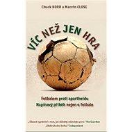Víc než jen hra: Fotbalem proti apartheidu - Kniha
