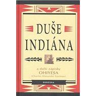 Duše indiána: a další zápisky Ohiyesa - Kniha