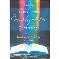 Tajná kniha Čarodějnictví a magie: Astromagické věštění a obřady - Kniha
