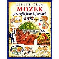Mozek: Tajemství mozku pro děti - Kniha