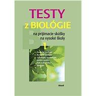 Testy z biológie na prijímacie skúšky na vysoké školy 1: B 1 - Kniha