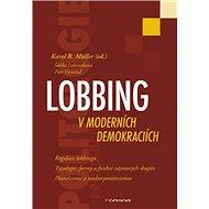 Lobbing v moderních demokraciích - Kniha