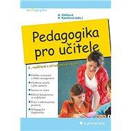 Pedagogika pro učitele: 2., rozšířené a aktualizované vydání - Kniha