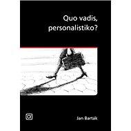 Quo vadis, personalistiko? - Kniha