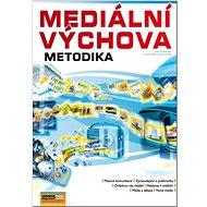 Mediální výchova Metodika - Kniha
