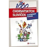 1000 chorvatských slovíček: ilustrovaný slovník - Kniha