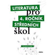 Literatura pro 4. ročník středních škol: metodický průvodce pro učitele + 3 CD