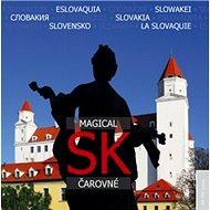 SK Magical Čarovné: Eslovakia, Slowakei, Slovakija, Slovakia, Slovensko, La Slovaquie - Kniha