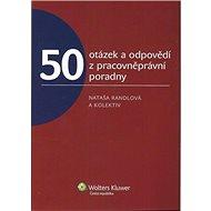 50 otázek a odpovědí z pracovněprávní poradny - Kniha