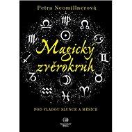 Magický zvěrokruh: Pod vládou slunce a měsíce - Kniha