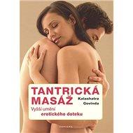 Tantrická masáž: Vyšší umění erotického doteku - Kniha
