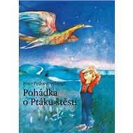 Pohádka o Ptáku štěstí - Kniha
