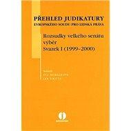 Přehled judikatury Evropského soudu pro lidská práva: Rozsudky velkého senátu, výběr. Svazek I (1999 - Kniha