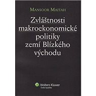 Zvláštnosti makroekonomické politiky zemí Blízkého východu - Kniha