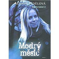 Modrý měsíc Nesmrtelní 2 - Kniha