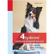 4týdenní výchovný program pro psy: den po dni, krok za krokem - Kniha