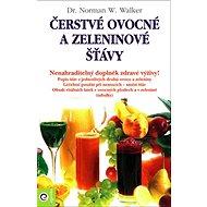 Čerstvé ovocné a zeleninové šťávy - Kniha