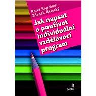 Jak napsat a používat individuální vzdělávací program - Kniha