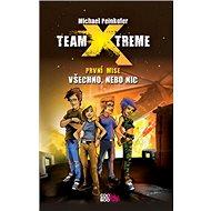 Team Xtreme Všechno, nebo nic: První mise - Kniha
