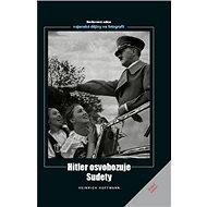 Hitler osvobozuje Sudety - Kniha