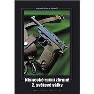 Německé ruční zbraně 2. světové války - Kniha