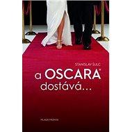 A  Oscara dostává ... - Kniha