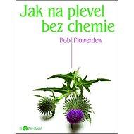 Jak na plevel bez chemie: Biozahrada - Kniha
