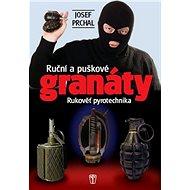 Ruční a puškové granáty: Rukověť pyrotechnika - Kniha