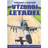 Střelecká a raketová výzbroj letadel - Kniha