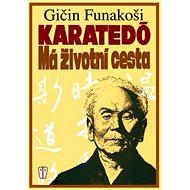 Karatedó Má životní cesta - Kniha